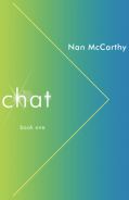 Chat: book one by Nan McCarthy (Rainwater Press, 2014). Cover design by David High.
