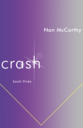 Crash: book three by Nan McCarthy (Rainwater Press 2014). Cover design by David High.